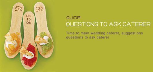 Selecting Caterer,wedding Caterer, Wedding Reception