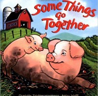 Some Things Go Together by Charlotte Zolotow wedding reading for children